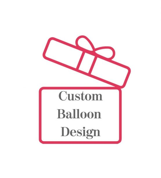 Custom Balloon Design